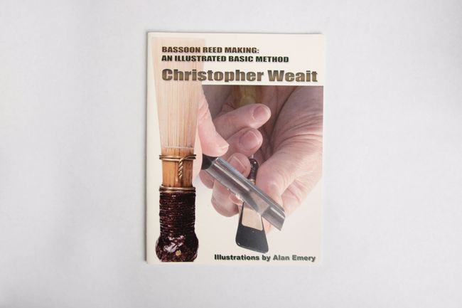 "Book - ""Bassoon Reed Making"" By Christopher Weait"