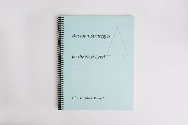 """Book - """"Bassoon Strategies For The Next Level,"""" By Christopher Weait"""